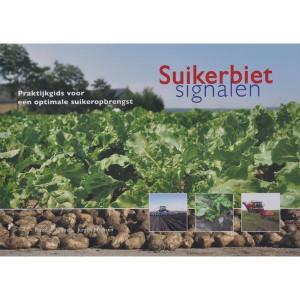 Suikerbietsignalen - Praktijkgids voor een optimale suikeropbrengst - 9789087400156 | Judith Maassen | Nederlands | 171x241 | Roodbont | Zwart-wit en kleur